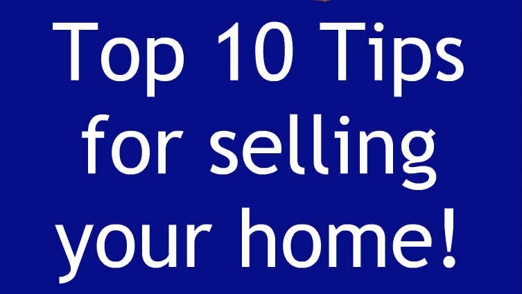 Top 10 tips for selling your home!